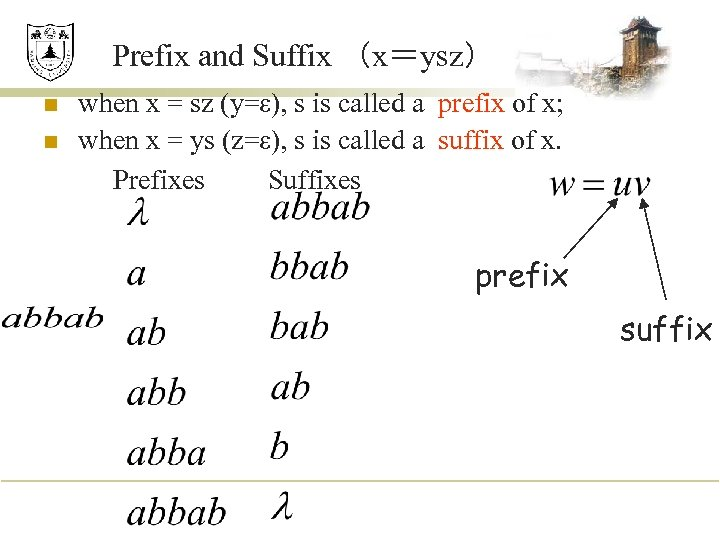 Prefix and Suffix (x=ysz) n n when x = sz (y=ε), s is called