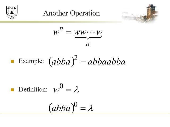 Another Operation n Example: n Definition: