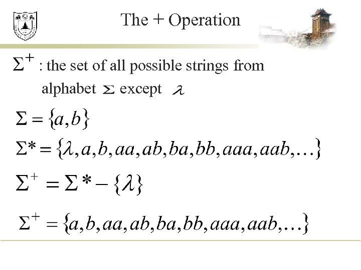 The + Operation : the set of all possible strings from alphabet except