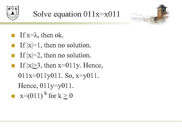 Solve equation 011 x=x 011 n n n If x=λ, then ok. If |x|=1,