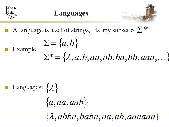 Languages n A language is a set of strings,is any subset of n Example: