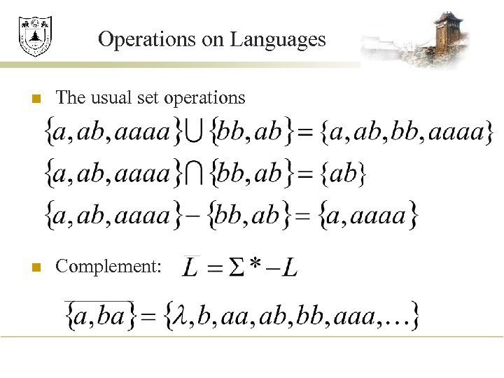 Operations on Languages n The usual set operations n Complement: