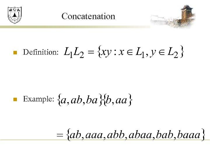 Concatenation n Definition: n Example: