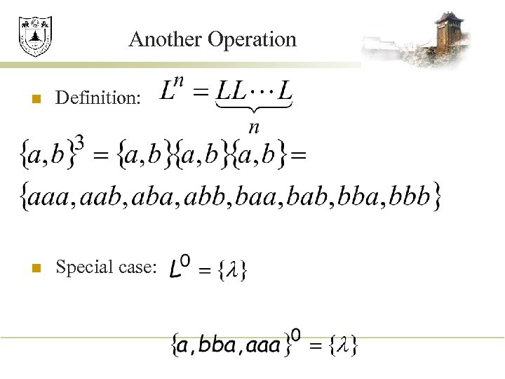 Another Operation n Definition: n Special case: