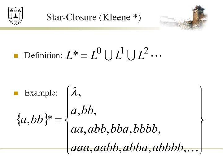 Star-Closure (Kleene *) n Definition: n Example: