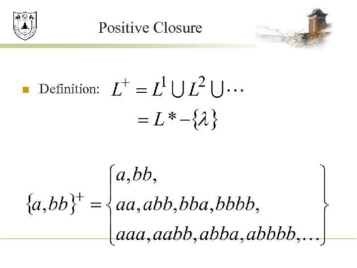 Positive Closure n Definition: