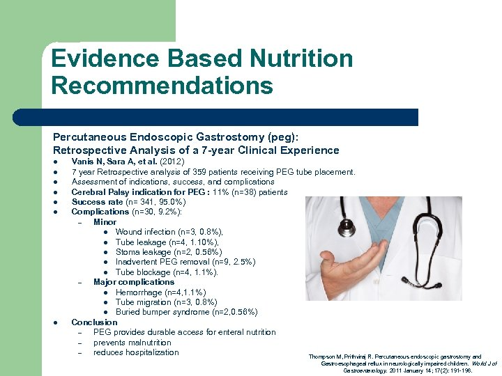 Evidence Based Nutrition Recommendations Percutaneous Endoscopic Gastrostomy (peg): Retrospective Analysis of a 7 -year