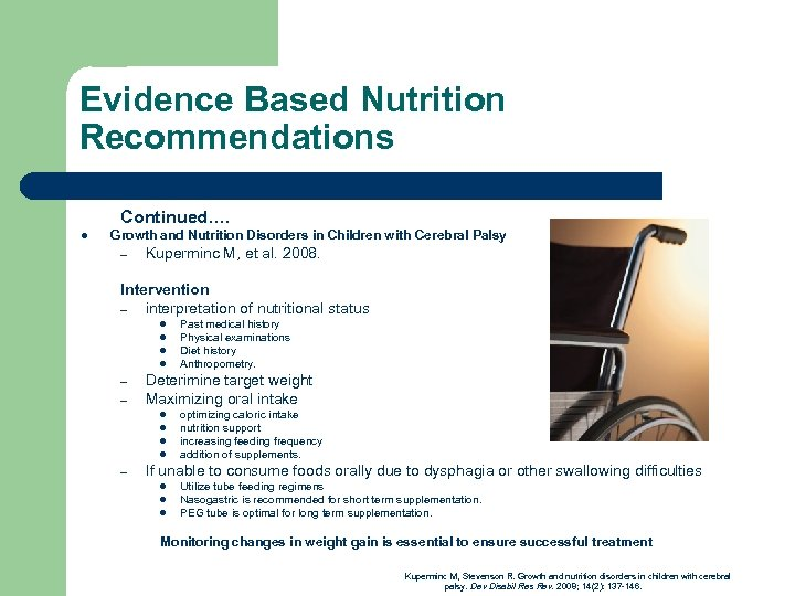 Evidence Based Nutrition Recommendations Continued…. l Growth and Nutrition Disorders in Children with Cerebral