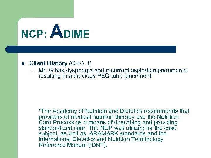 NCP: l ADIME Client History (CH-2. 1) – Mr. G has dysphagia and recurrent