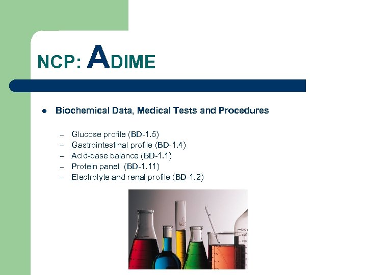 NCP: l ADIME Biochemical Data, Medical Tests and Procedures – – – Glucose profile