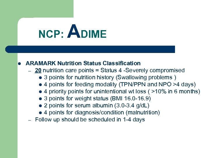 NCP: l ADIME ARAMARK Nutrition Status Classification – 20 nutrition care points =