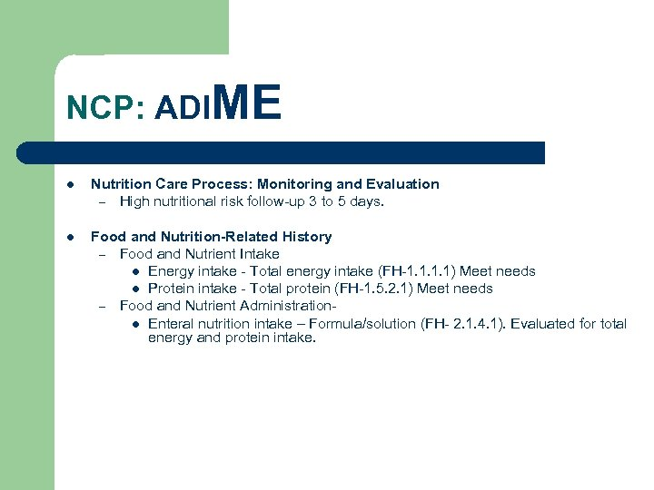NCP: ADIME l Nutrition Care Process: Monitoring and Evaluation – High nutritional risk follow-up