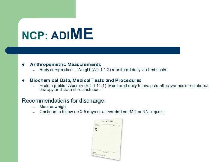 NCP: ADIME l Anthropometric Measurements – l Body composition – Weight (AD-1. 1. 2)