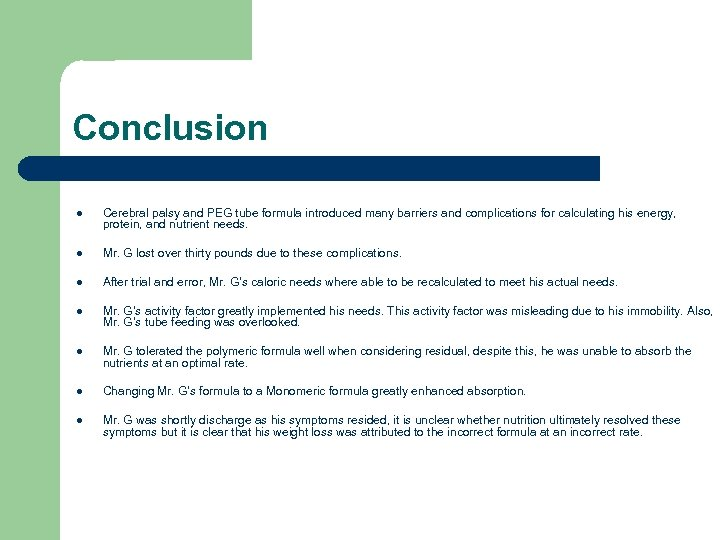 Conclusion l Cerebral palsy and PEG tube formula introduced many barriers and complications for
