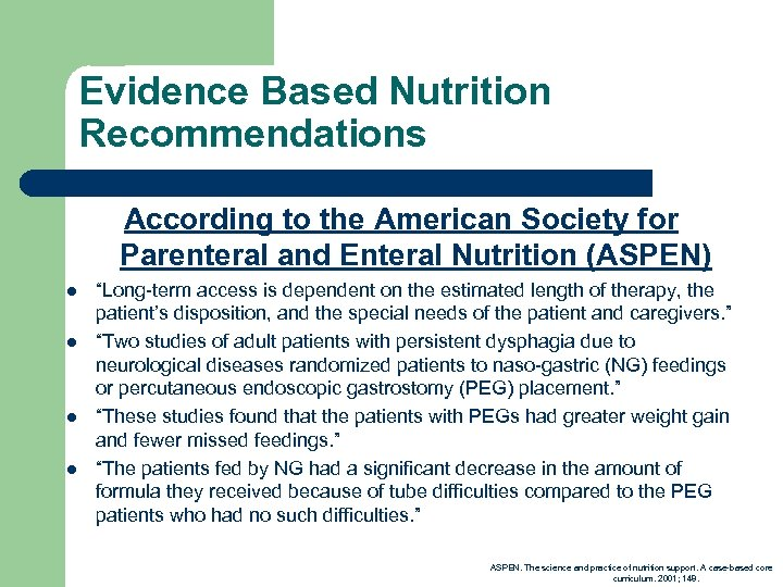 Evidence Based Nutrition Recommendations According to the American Society for Parenteral and Enteral Nutrition