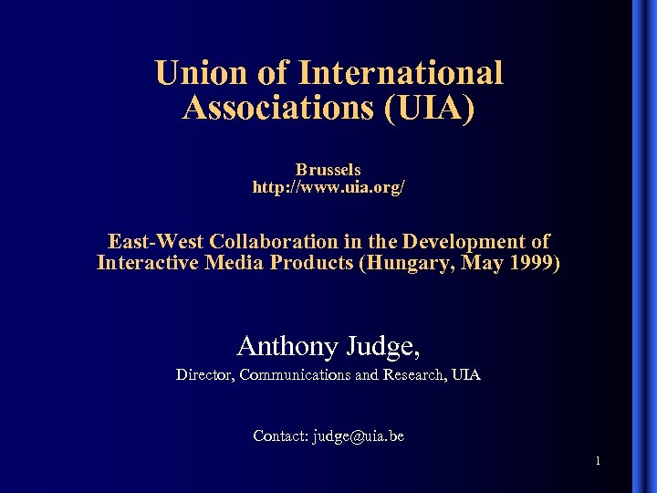 Union of International Associations (UIA) Brussels http: //www. uia. org/ East-West Collaboration in the