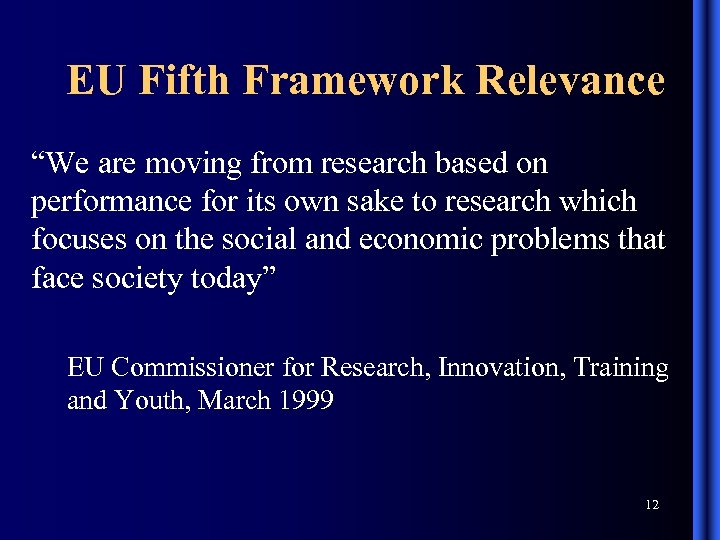 "EU Fifth Framework Relevance ""We are moving from research based on performance for its"