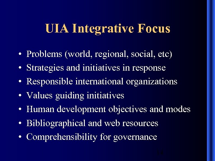 UIA Integrative Focus • • Problems (world, regional, social, etc) Strategies and initiatives in