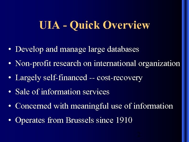 UIA - Quick Overview • Develop and manage large databases • Non-profit research on