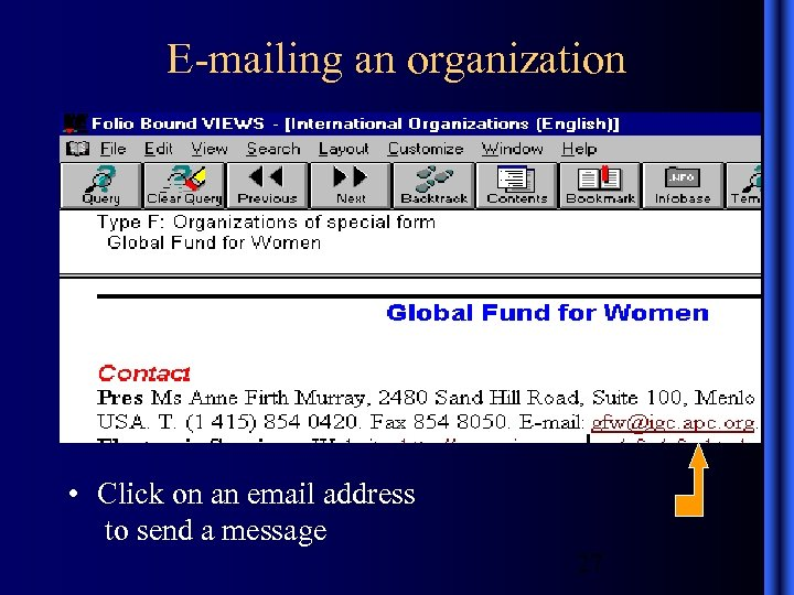 E-mailing an organization • Click on an email address to send a message 27