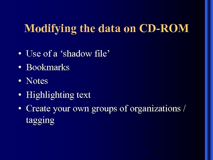 Modifying the data on CD-ROM • • • Use of a 'shadow file' Bookmarks