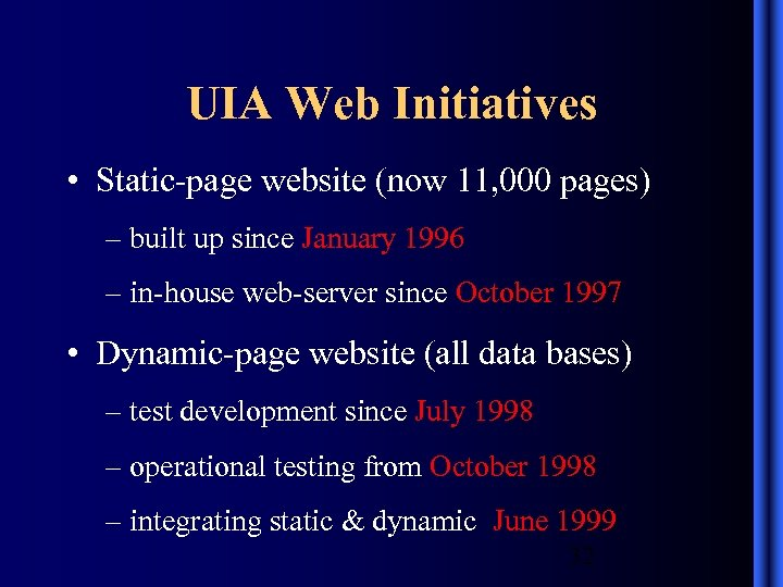 UIA Web Initiatives • Static-page website (now 11, 000 pages) – built up since