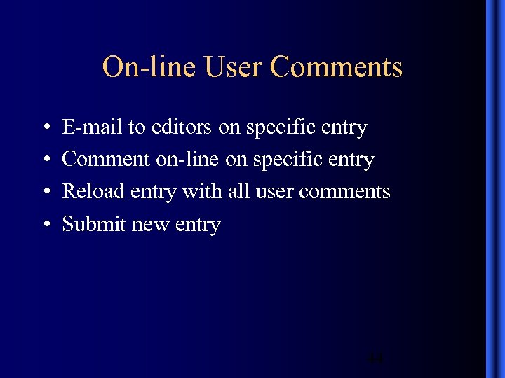 On-line User Comments • • E-mail to editors on specific entry Comment on-line on