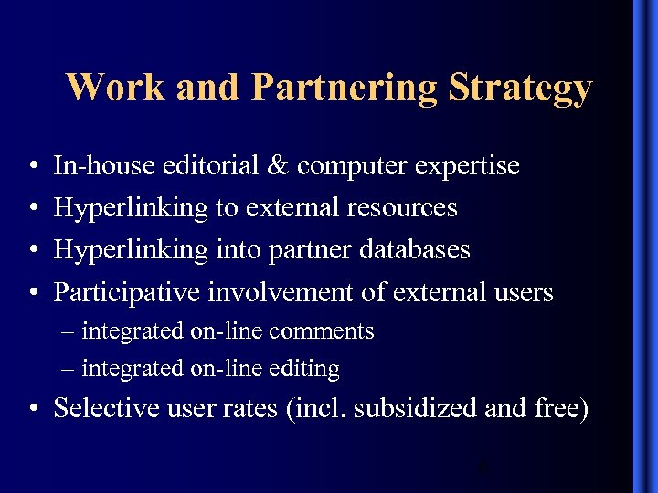 Work and Partnering Strategy • • In-house editorial & computer expertise Hyperlinking to external