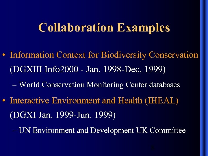 Collaboration Examples • Information Context for Biodiversity Conservation (DGXIII Info 2000 - Jan. 1998