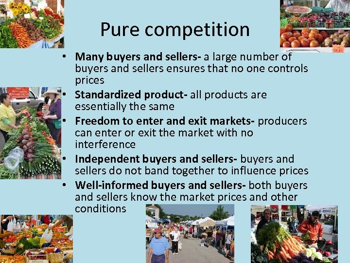 Pure competition • Many buyers and sellers- a large number of buyers and sellers