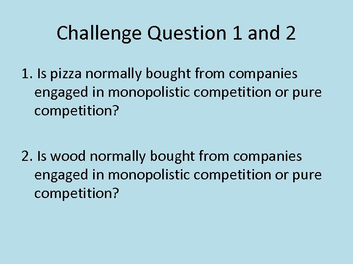 Challenge Question 1 and 2 1. Is pizza normally bought from companies engaged in