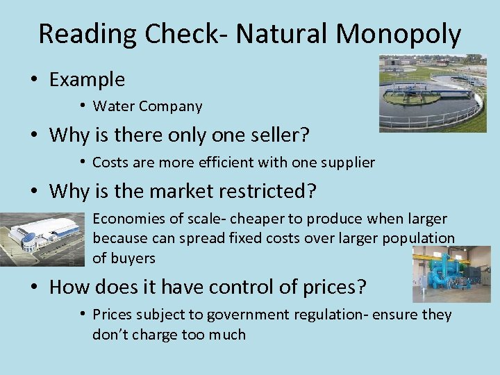 Reading Check- Natural Monopoly • Example • Water Company • Why is there only