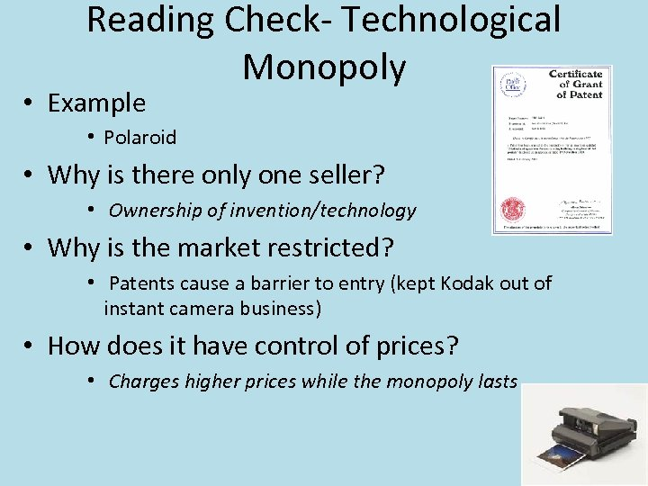 Reading Check- Technological Monopoly • Example • Polaroid • Why is there only one