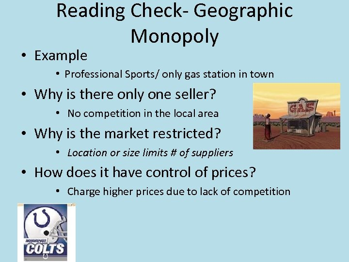 Reading Check- Geographic Monopoly • Example • Professional Sports/ only gas station in town
