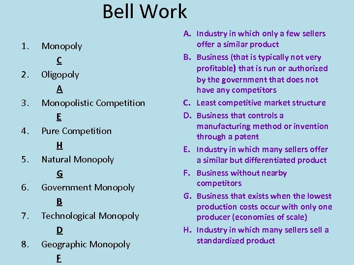 Bell Work 1. 2. 3. 4. 5. 6. 7. 8. Monopoly C Oligopoly A