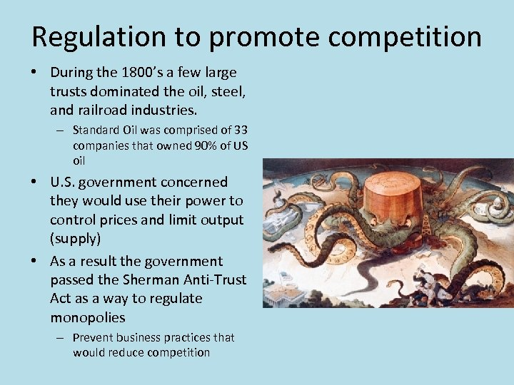 Regulation to promote competition • During the 1800's a few large trusts dominated the