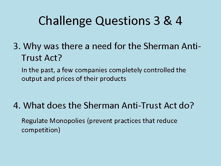 Challenge Questions 3 & 4 3. Why was there a need for the Sherman