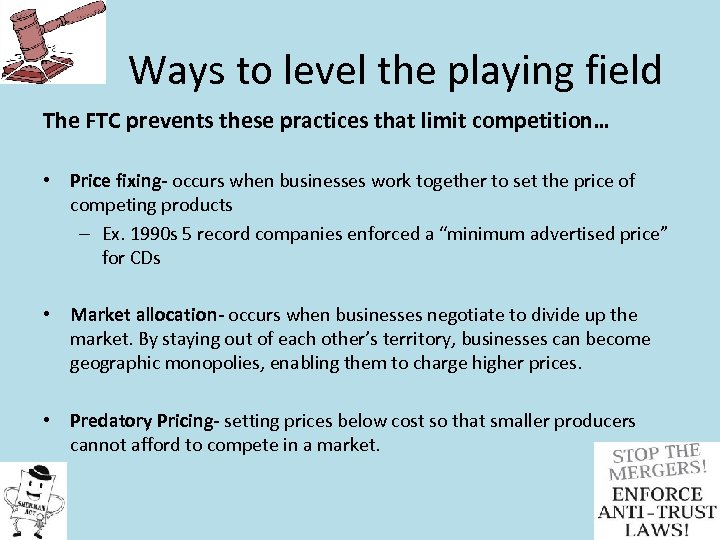 Ways to level the playing field The FTC prevents these practices that limit competition…