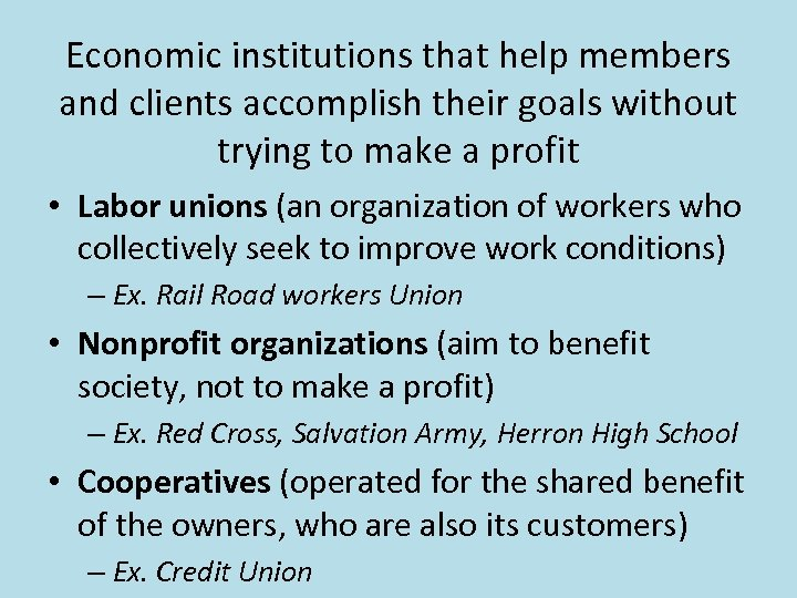 Economic institutions that help members and clients accomplish their goals without trying to make