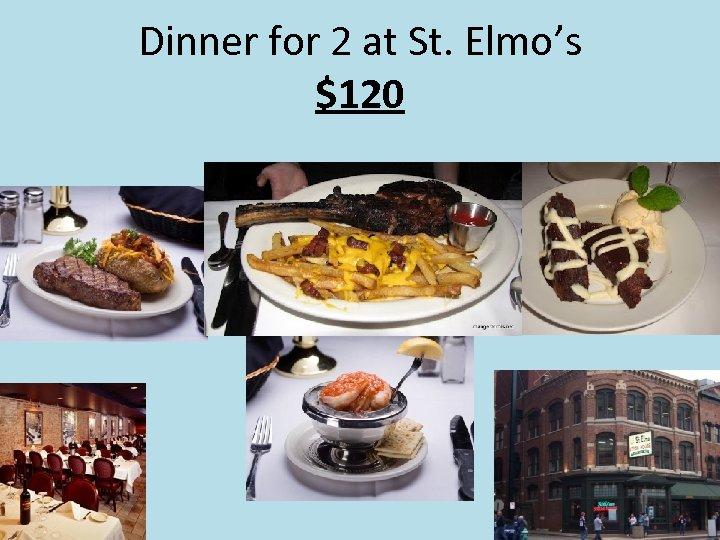 Dinner for 2 at St. Elmo's $120