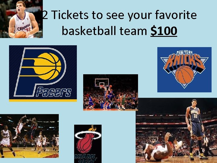 2 Tickets to see your favorite basketball team $100
