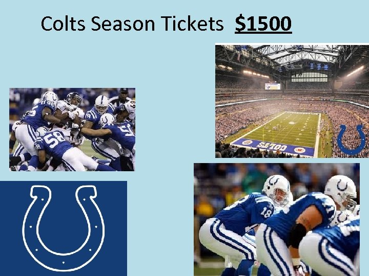 Colts Season Tickets $1500