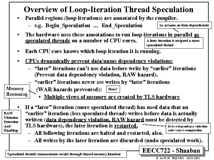 Overview of Loop-Iteration Thread Speculation • Parallel regions (loop iterations) are annotated by the