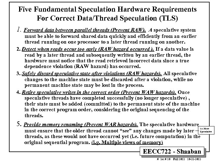 Five Fundamental Speculation Hardware Requirements For Correct Data/Thread Speculation (TLS) 1. Forward data between