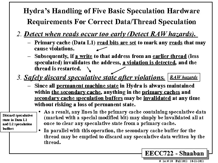 Hydra's Handling of Five Basic Speculation Hardware Requirements For Correct Data/Thread Speculation 2. Detect
