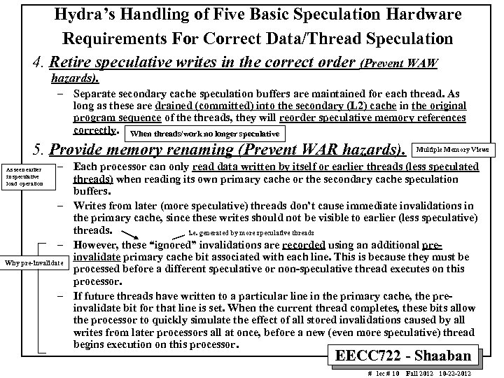 Hydra's Handling of Five Basic Speculation Hardware Requirements For Correct Data/Thread Speculation 4. Retire