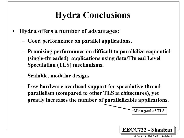 Hydra Conclusions • Hydra offers a number of advantages: – Good performance on parallel