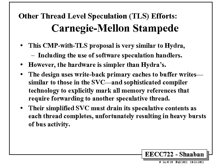 Other Thread Level Speculation (TLS) Efforts: Carnegie-Mellon Stampede • This CMP-with-TLS proposal is very