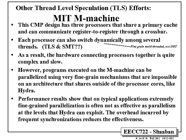 Other Thread Level Speculation (TLS) Efforts: MIT M-machine • This CMP design has three