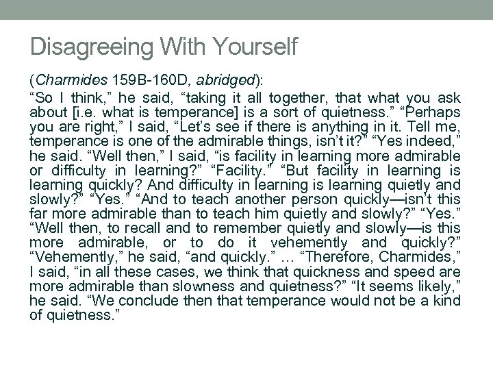 """Disagreeing With Yourself (Charmides 159 B-160 D, abridged): """"So I think, """" he said,"""